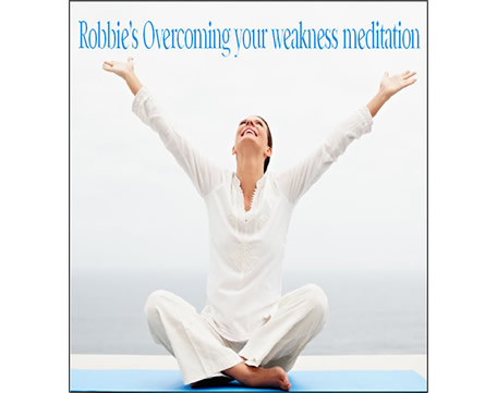 Overcoming Your Weakness Guided Meditation